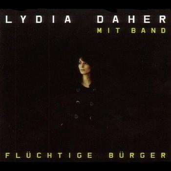 """Lydia Daher - """"Flüchtige Bürger"""""""